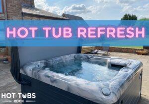 Hot tub refresh